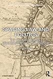 img - for Spacing Law and Politics: The Constitution and Representation of the Juridical (Space, Materiality and the Normative) book / textbook / text book