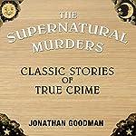 Supernatural Murders   Jonathan Goodman