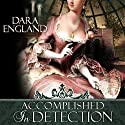 Accomplished in Detection (       UNABRIDGED) by Dara England Narrated by Michelle Ford