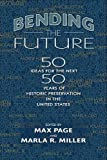 img - for Bending the Future: Fifty Ideas for the Next Fifty Years of Historic Preservation in the United States book / textbook / text book