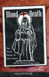 Blood + Death: The Secret History of...