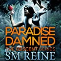 Paradise Damned: An Urban Fantasy Novel: The Descent Series (       UNABRIDGED) by S. M. Reine Narrated by Kate Udall