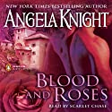 Blood and Roses Audiobook by Angela Knight Narrated by Scarlet Chase