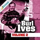 Burl Ives Volume Two