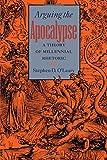 Arguing the Apocalypse: A Theory of Millennial Rhetoric