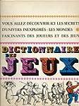 Dictionnaire des jeux. publi� sous la...