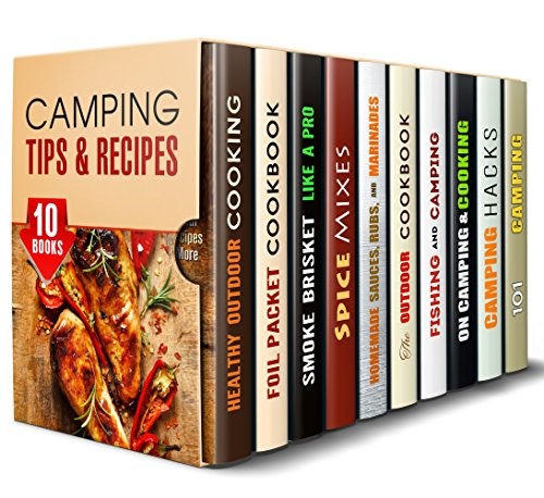 Camping Tips & Recipes Box Set (10 in 1): Cooking and Camping Hacks for a Memorable Outdoor Experience (Outdoor Cooking & Camping Cookbook) by Veronica Burke, Rita Hooper, Abby Chester, Sharon Greer, Michael Long, Olga Lawson, Sarah Benson, Monica Hamilton