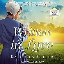 Written in Love: An Amish Letters Novel Series, Book 1 | Livre audio Auteur(s) : Kathleen Fuller Narrateur(s) : Callie Beaulieu