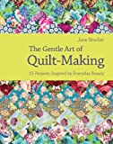 The Gentle Art of Quilt-Making