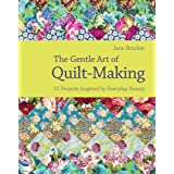 The Gentle Art of Quilt-Makingby Jane Brocket