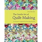 The Gentle Art of Quilt-Makingby Jane Brocket