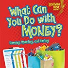 What Can You Do with Money?: Earning, Spending, and Saving Hörbuch von Jennifer S. Larson Gesprochen von:  Intuitive