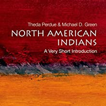 North American Indians: A Very Short Introduction Audiobook by Theda Perdue, Michael D. Green Narrated by Richard Davidson