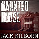 Haunted House | Jack Kilborn
