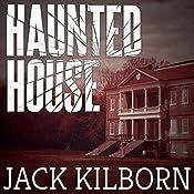 Haunted House | [Jack Kilborn]