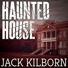 Haunted House (       UNABRIDGED) by Jack Kilborn Narrated by Rob Shapiro