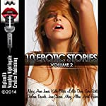 10 Erotic Stories, Volume 2 | Mary Ann James,Kathi Peters,Lolita Davis,Sara Scott,Darlene Daniels,June Stevens