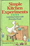 Simple Kitchen Experiments: Learning Science With Everyday Foods (0806984147) by Muriel Mandell