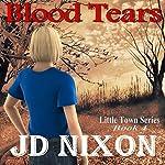 Blood Tears | JD Nixon