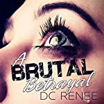 A Brutal Betrayal | DC Renee