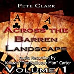 Across the Barren Landscape, Volume1 | Pete Clark