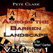 Across the Barren Landscape, Volume1 (       UNABRIDGED) by Pete Clark Narrated by Kailaan 'The Soliloquy Man' Carter
