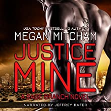 Justice Mine: The Base Branch Series, Book 2 Audiobook by Megan Mitcham Narrated by Jeffrey Kafer