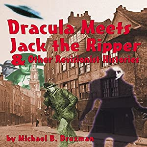 Dracula Meets Jack the Ripper and Other Revisionist Histories Audiobook