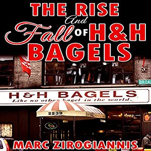 The Rise and Fall of H&H Bagels Audiobook