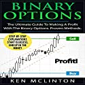 Binary Options - The Ultimate Guide to Making a Profit with the Binary Options: Proven Methods Audiobook by Ken McLinton Narrated by Dave Wright