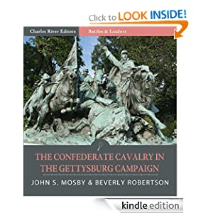 Battles and Leaders of the Civil War: The Confederate Cavalry in the Gettysburg Campaign (Illustrated) by John S. Mosby