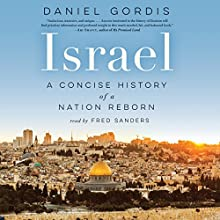 Israel: A Concise History of a Nation Reborn Audiobook by Daniel Gordis Narrated by Fred Sanders