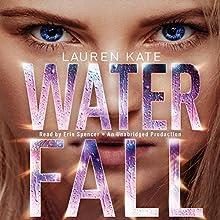 Waterfall: Teardrop, Book 2 (       UNABRIDGED) by Lauren Kate Narrated by Erin Spencer