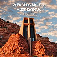 Archangel of Sedona (       UNABRIDGED) by Tony Peluso Narrated by Al Peterson