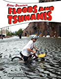 img - for Floods and Tsunamis (Killer Disasters) book / textbook / text book