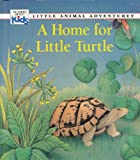 A Home for Little Turtle (Little Animal Adventures) (0895774208) by Chottin, Ariane