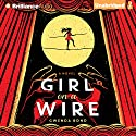 Girl on a Wire (       UNABRIDGED) by Gwenda Bond Narrated by Marisol Ramirez