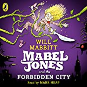 Mabel Jones and the Forbidden City | Will Mabbitt