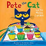 Pete the Cat and the Missing Cupcakes | James Dean,Kimberly Dean