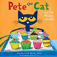 Pete the Cat and the Missing Cupcakes Audiobook by James Dean, Kimberly Dean Narrated by James Fouhey