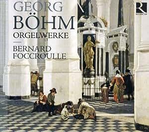 Böhm: Orgelwerke