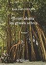 Ils ont abattu les grands arbres par Kurt Jais-Nielsen