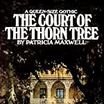 The Court of the Thorn Tree | Patricia Maxwell