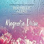 Magnolia Drive: The Cavanaugh Island Novels, Book 4 | Rochelle Alers