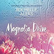 Magnolia Drive: The Cavanaugh Island Novels, Book 4 | Rochelle Alers