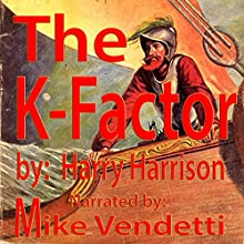 The K-Factor (       UNABRIDGED) by Harry Harrison Narrated by Mike Vendetti