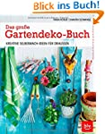 Das gro�e Gartendeko-Buch: Kreative S...