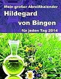 Mein großer Abreißkalender Hildegard von Bingen 2014
