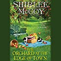 The Orchard at the Edge of Town: An Apple Valley Novel, Book 3 (       UNABRIDGED) by Shirlee McCoy Narrated by Eileen Stevens
