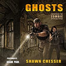 Ghosts: Surviving the Zombie Apocalypse, Book 8 Audiobook by Shawn Chesser Narrated by Adam Paul